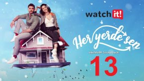 Her Yerde Sen 13 English Subtitles | You Are Everywhere